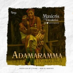 Maxicris - Adamaramma Ft. Dreakriss